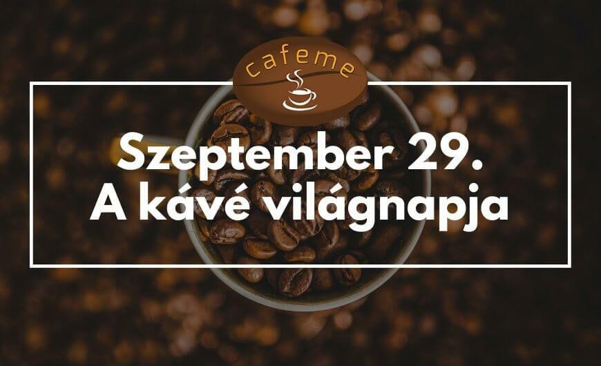 Szeptember 29 - A kávé világnapja